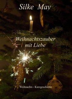 eBook: Weihnachtszauber mit Liebe