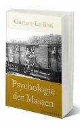 eBook: Psychologie der Massen (Gustave Le Bon)