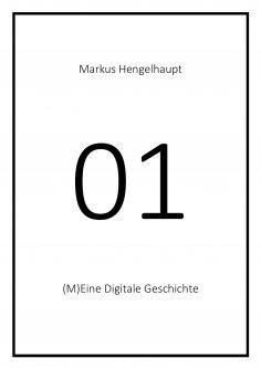eBook: 01. (M)Eine Digitale Geschichte oder Ein Aufstand gegen Tyche