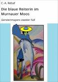 eBook: Die blaue Reiterin im Murnauer Moos