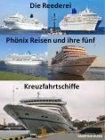 eBook: Die Reederei Phönix Reisen und ihre fünf Kreuzfahrtschiffe