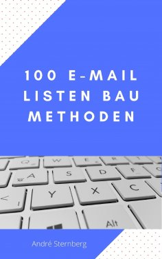 ebook: 100 E-Mail Listen Bau Methoden