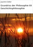 eBook: Grundriss der Philosophie XII Geschichtsphilosophie