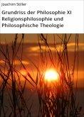 eBook: Grundriss der Philosophie XI Religionsphilosophie und Philosophische Theologie