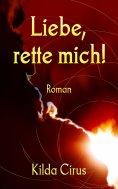 eBook: Liebe, rette mich!