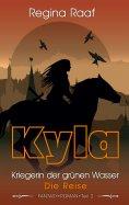 eBook: Kyla – Kriegerin der grünen Wasser