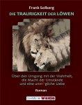 eBook: DIE TRAURIGKEIT DER LÖWEN