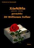 eBook: Xóchitls geraubte 20 Millionen Dollar