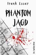 eBook: Phantomjagd - Ein Aachen Krimi