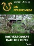 ebook: Die Pferdelords 04 - Das verborgene Haus der Elfen