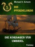 ebook: Die Pferdelords 05 - Die Korsaren von Umbriel