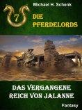 ebook: Die Pferdelords 07 - Das vergangene Reich von Jalanne