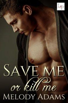 eBook: Save Me or Kill Me