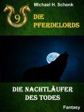 ebook: Die Pferdelords 09 - Die Nachtläufer des Todes