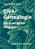 ebook: DNA-Genealogie - ein praktischer Ratgeber