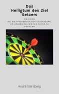 ebook: Das Heiligtum des Ziel Setzers