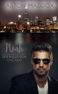 ebook: Noah - Der Bulle von Chicago