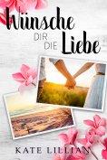 eBook: Wünsche dir die Liebe