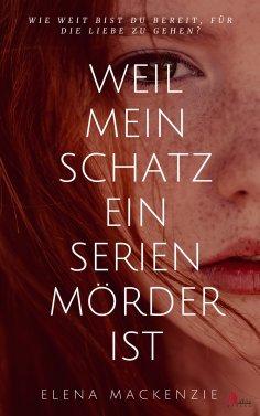 eBook: Weil mein Schatz ein Serienmörder ist