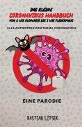 eBook: Das kleine Coronavirus Handbuch - Von A wie Klopapier bis Z wie Fledermaus