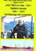 """eBook: """"Icke"""" fährt zur See - Teil 1 - Seefahrt damals um 1961 - Schiffsjunge und Jungmann"""