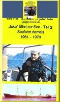 """eBook: """"Icke"""" fährt weiter auf See - Jungmann, Leichtmatrose, Matrose in den 1960er Jahren"""