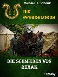 ebook: Die Pferdelords 11 - Die Schmieden von Rumak