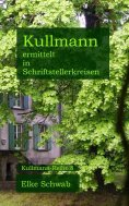 ebook: Kullmann ermittelt in Schriftstellerkreisen