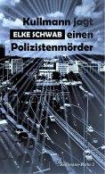 eBook: Kullmann jagt einen Polizistenmörder