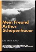 eBook: Mein Freund Arthur Schopenhauer