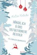 ebook: Håkon, ich und das tiefgefrorene Rentier (P.S. Fröhliche Weihnachten)