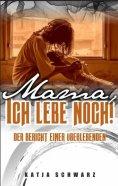 eBook: Mama - ich lebe noch!