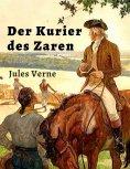 ebook: Jules Verne: Der Kurier des Zaren