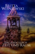 eBook: Ein Leben durch Zeit und Raum