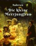 ebook: Hans Christian Andersen - Die kleine Meerjungfrau