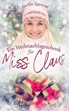 eBook: Ein Weihnachtsgeschenk für Miss Claus