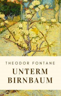 eBook: Theodor Fontane: Unterm Birnbaum