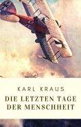 eBook: Karl Kraus: Die letzten Tage der Menschheit