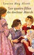 ebook: Louisa May Alcott : Les quatre filles du docteur March
