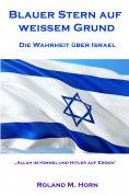 eBook: Blauer Stern auf weißem Grund - Die Wahrheit über Israel