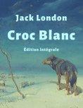 eBook: Croc-Blanc (Édition intégrale)