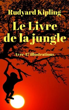 eBook: Le Livre de la jungle (avec 47 illustrations colorées)