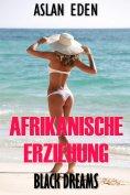 ebook: Afrikanische Erziehung - Black Dreams!