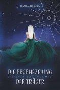 ebook: Die Prophezeiung der Träger - Das erste Buch der Magi