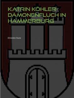 eBook: Katrin Köhler - Dämonenfluch in Hammerburg