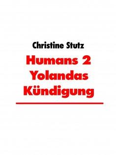 eBook: Humans 2 Yolandas Kündigung
