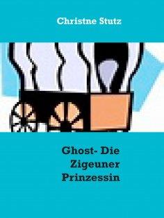 ebook: Ghost - Die Zigeuner Prinzessin