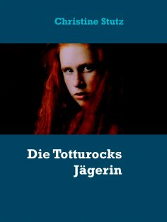 eBook: Die Totturocks Jägerin