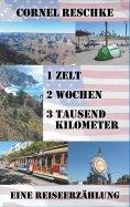 eBook: 1 Zelt, 2 Wochen, 3 tausend Kilometer