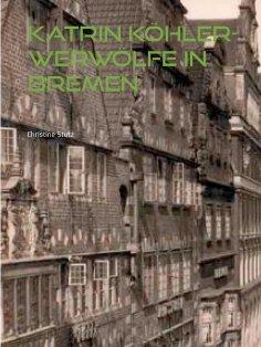 eBook: Katrin Köhler - Werwölfe in Bremen